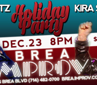 Holiday Party with Kira Soltanovich at Brea Improv Dec. 23.