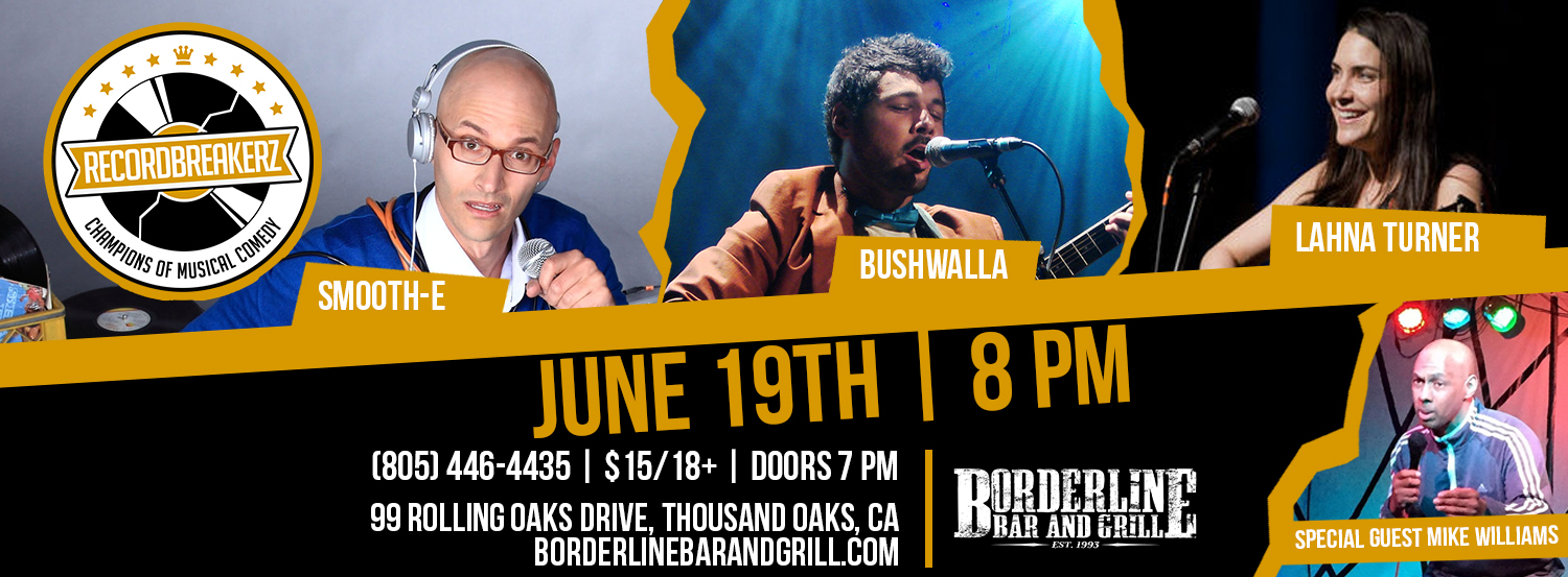 Recordbreakerz Musical Comedy Thousand Oaks Borderline