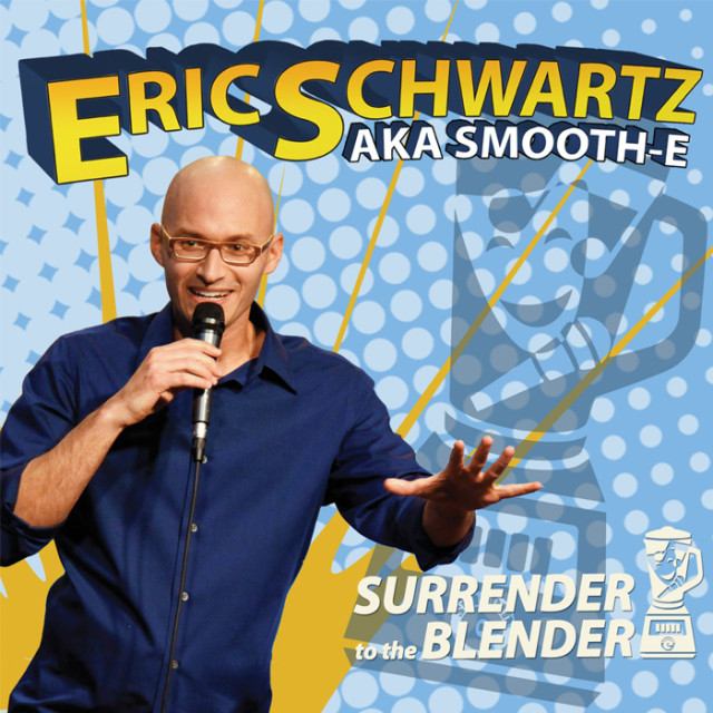 Eric Schwartz aka Smooth-E – Surrender to the Blender (Download)