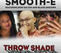"""Throw Shade"" feat. Bon Qui Qui (Anjelah Johnson) and Black Unicorn (Tiffany Haddish)"