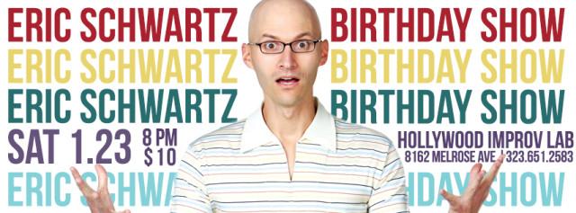 Eric Schwartz Birthday Show