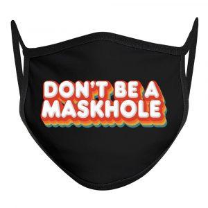 don't be a maskhole