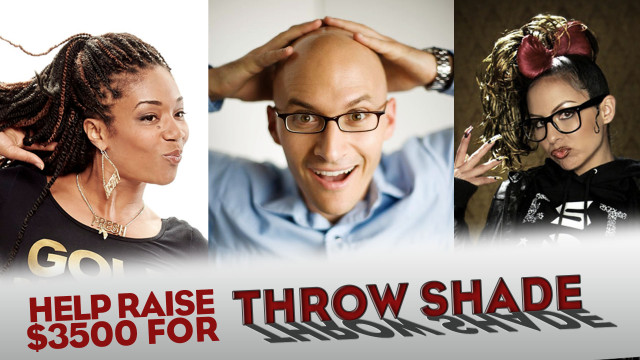 throw shade crowdfunding
